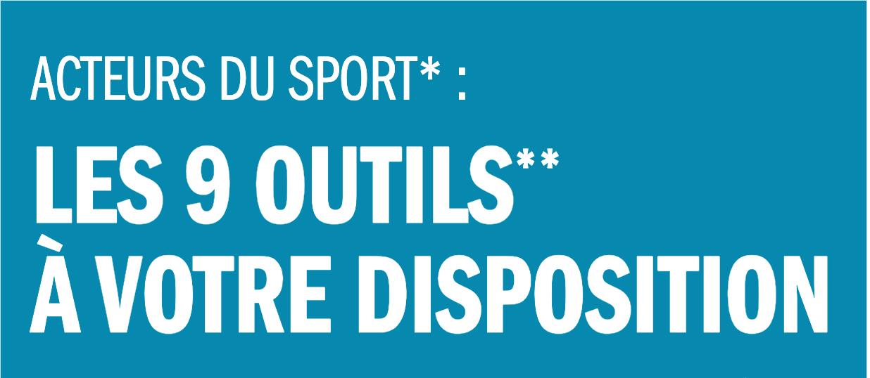 Les 9 outils à disposition des acteurs du sport