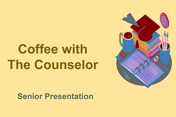 Coffee with the counselor Senior presentation