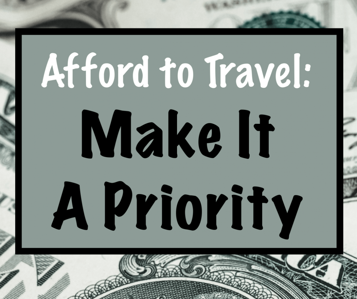 Afford to Travel: Make it a Priority