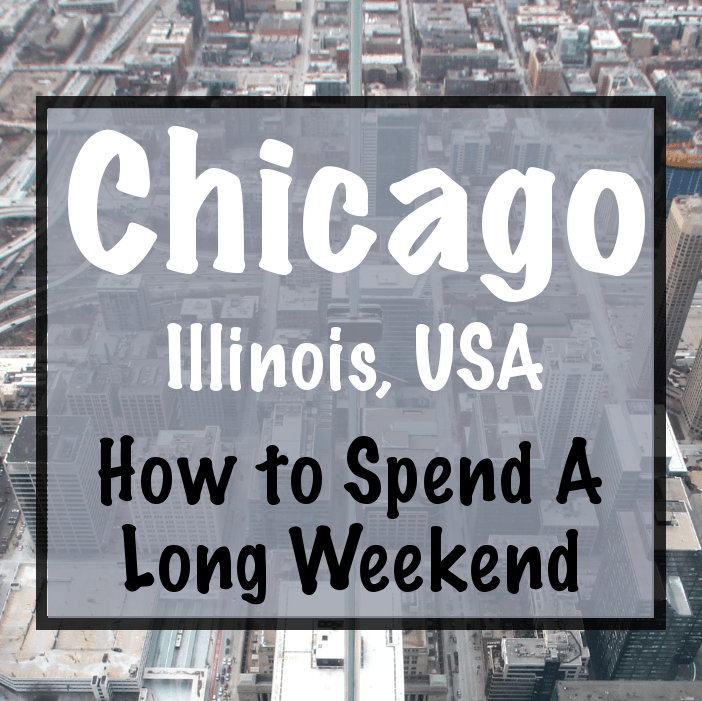Chicago 4 Day Itinerary: A Long Weekend in Chicago, Illinois, USA