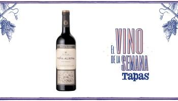 Viña Albina Gran Reserva 2013, el vino de la semana para la revista Tapas