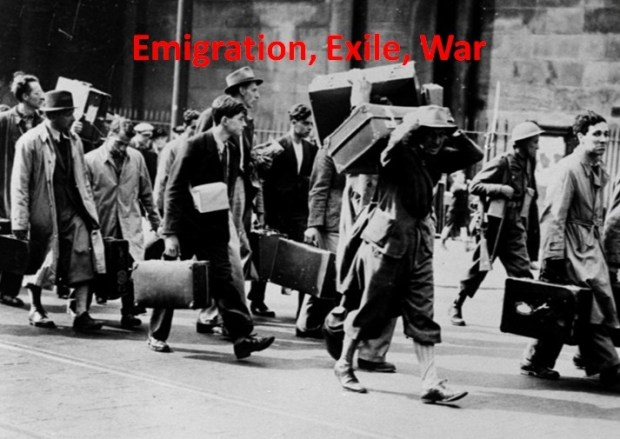 Emigration, Exile and war - marching off to internment