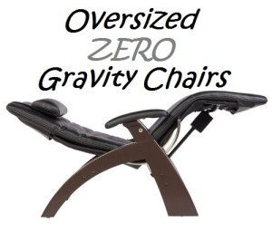 what is a zero gravity chair dining table chairs sets padded oversized for heavy people big