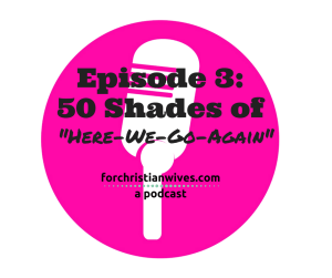 @4ChristianWives discuss 50 Shades of Grey/Darker