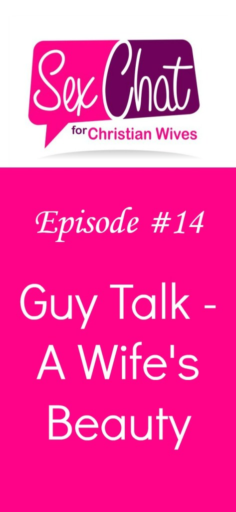 Husbands talk about their perceptions of their wives' beauty