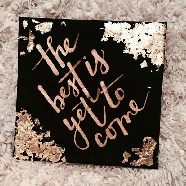 The Best is Yet to Come Graduation Cap---40+ Awesome Graduation Cap Ideas.