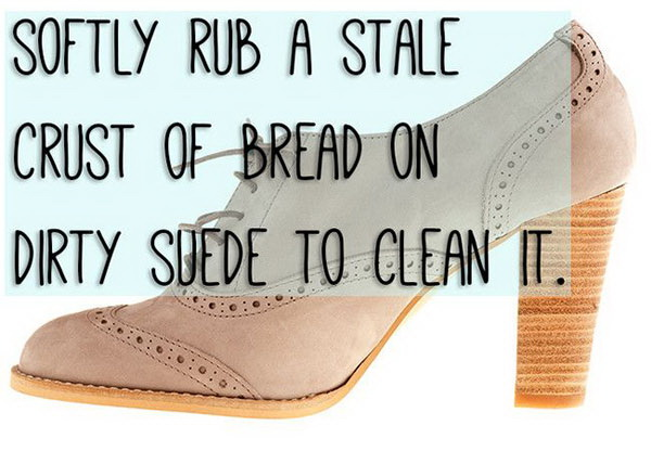 Use a stale crust of bread to clean the dirty on suede shoes! Super easy and genius!
