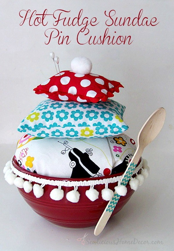 Hot Fudge Sundae Pin Cushion. Sew these quick and easy pin cushions in any size with some of the leftover fabrics.