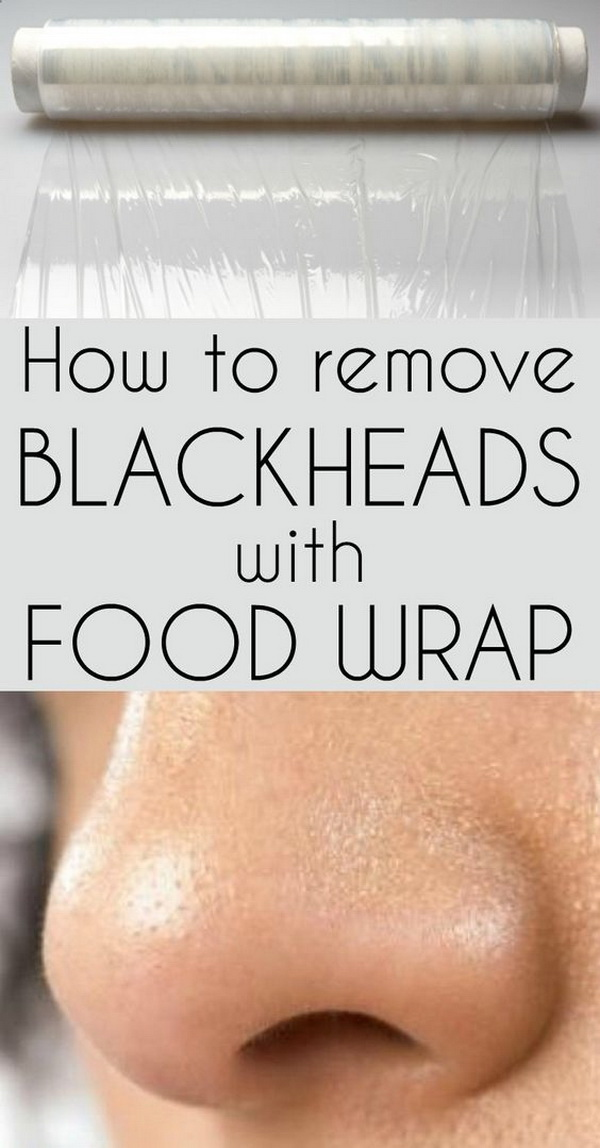 How to Remove Blackheads With Plastic Food Wrap.