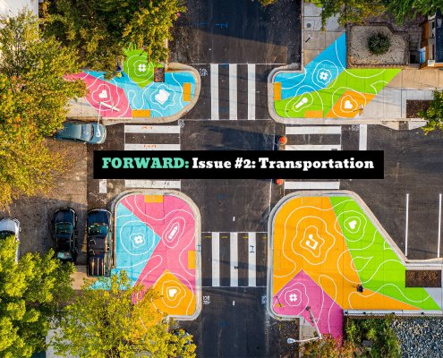 "An aerial view of a colorful creative crosswalk is overlaid with the text ""FORWARD Issue #2: Transportation"""