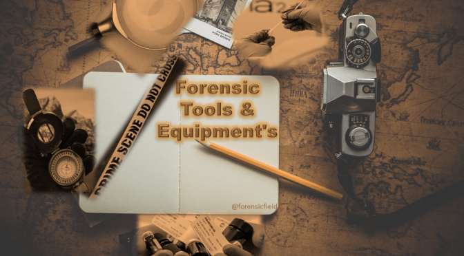 Tools & Equipments for Crime Scene Investigation