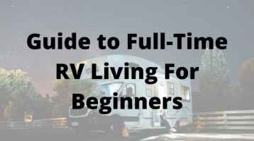 Guide to Full-Time RV Living For Beginners