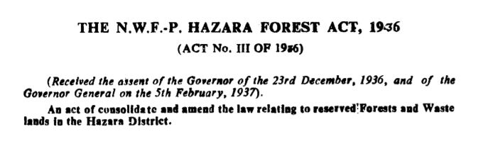 THE NWFP HAZARA FOREST ACT, 1936
