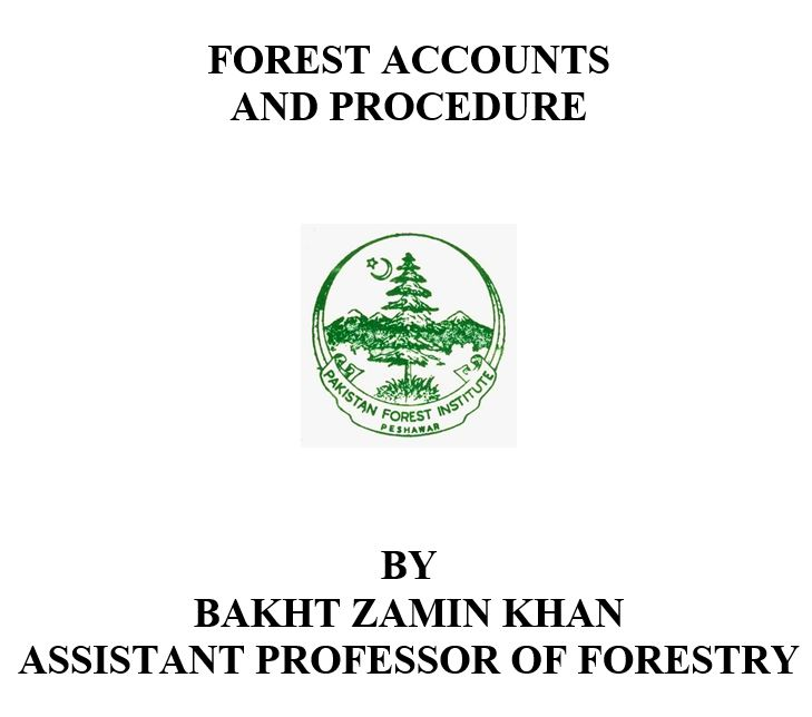 Forest Accounts and Procedure by Bakht Zamin Khan