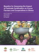 Baseline for assessing the impact of fairtrade certification on cocoa farmers and cooperatives in Ghana
