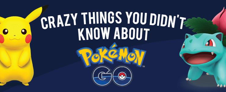pokemon go facts