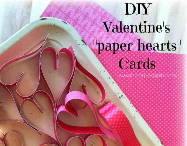 http://www.mommieagain.com/2014/01/paper-hearts-valentines-cards-you-and.html