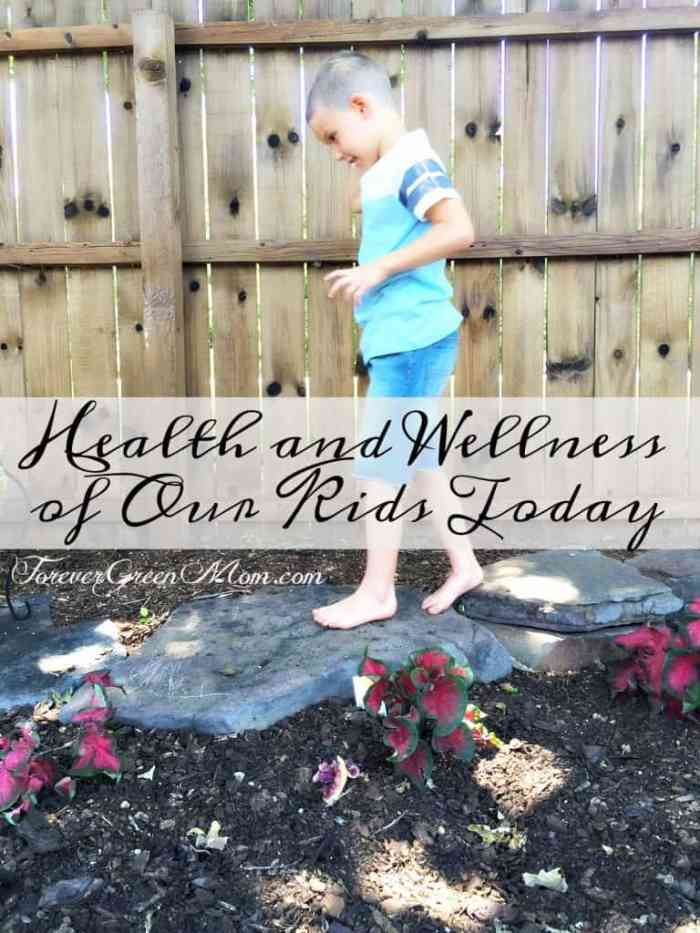 Health and Wellness of Our Kids Today
