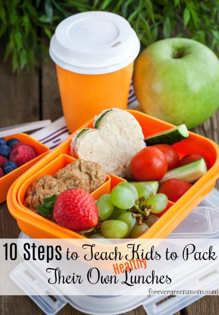 10 Steps to Teach Kids to Pack Their Own HEALTHY Lunches