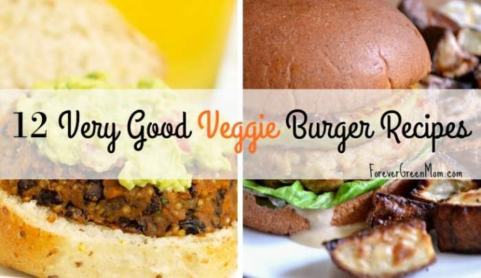 12 Very Good Veggie Burger Recipes