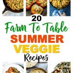 20 Farm-to-Table Summer Vegetable Recipes