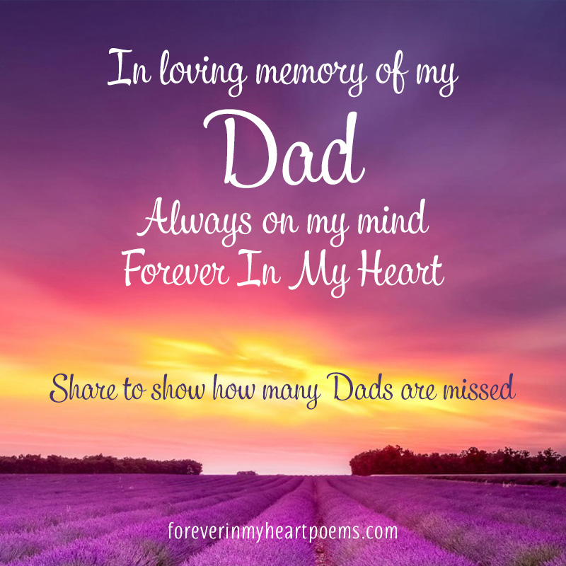 In loving memory of my Dad, Always on my mind, Forever in my heart