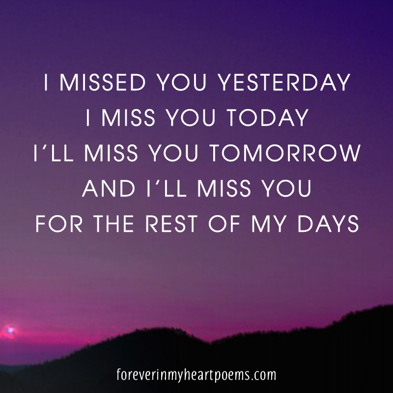 I missed you yesterday, I miss you today, I\'ll miss you ...