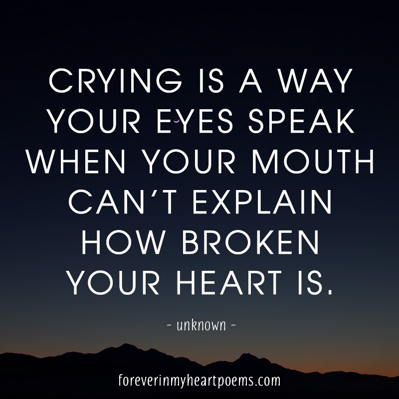 Crying is the only way your eyes speak when your mouth can\'t ...