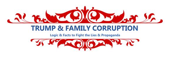TRUMP & FAMILY LIES & CORRUPTION