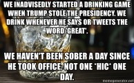 Trump Drinking Game