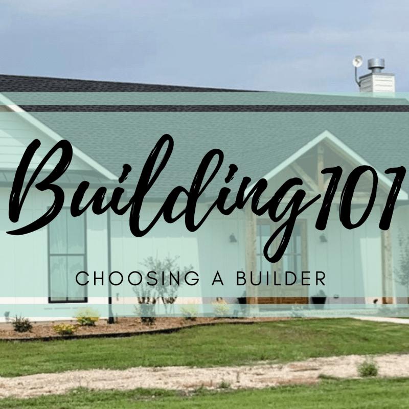 #Building101 – Choosing a Builder