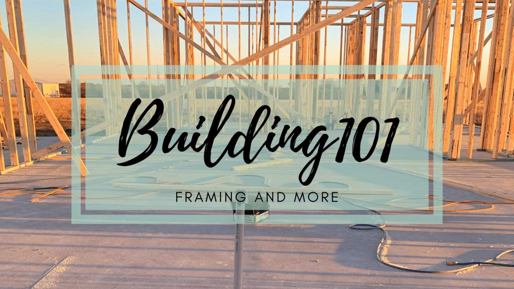 framing building 101