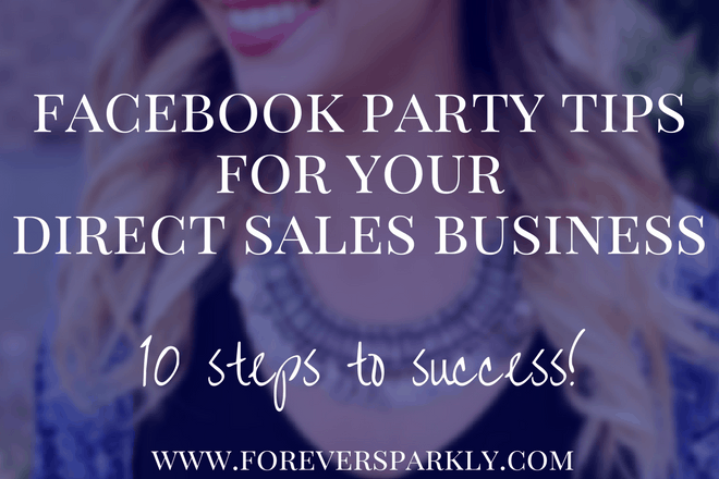 Facebook Party Tips for Direct Sellers: 10 Steps To Success