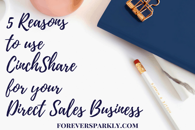 CinchShare For Your Direct Sales Business: 5 Reasons To Try It!