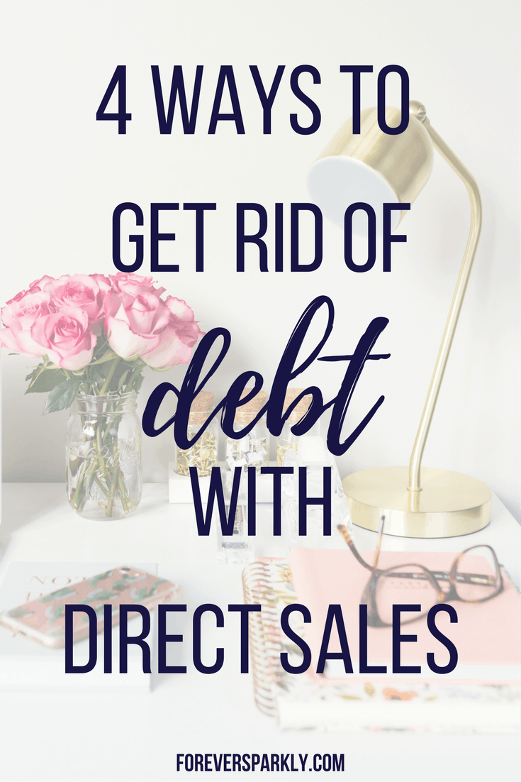 Follow these easy steps to get rid of debt with direct sales! Click to read 4 steps to reach financial freedom using direct sales income! Kristy Empol