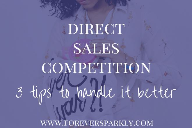 Direct Sales Competition: 3 Tips To Handle It Better
