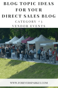 One category of direct sales topics for your direct sales blog is to write about vendor events. Click to read all 15 inspirational blog topic ideas for your direct sales blog. Kristy Empol
