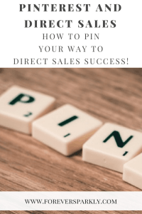 Pinterest and Direct Sales together can boost success! Click to read how to use Pinterest for your direct sales business to grow your customer base and increase sales! Kristy Empol