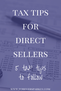 Wondering what you need to know about taxes as a direct seller? Click to read my tax tips for direct sellers and the 5 tips you need to follow! Kristy Empol
