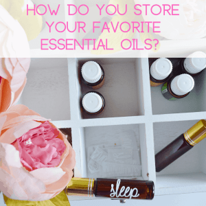 How do you store your favorite essential oils? Graphic for Direct Sales Facebook Group