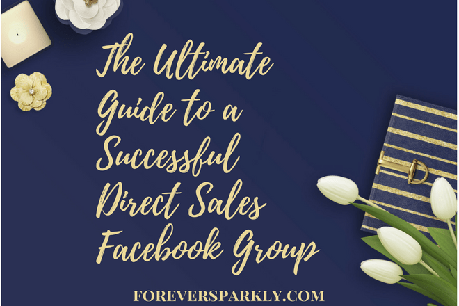 Create a Successful Facebook VIP Group: The Ultimate Guide for Direct Sellers
