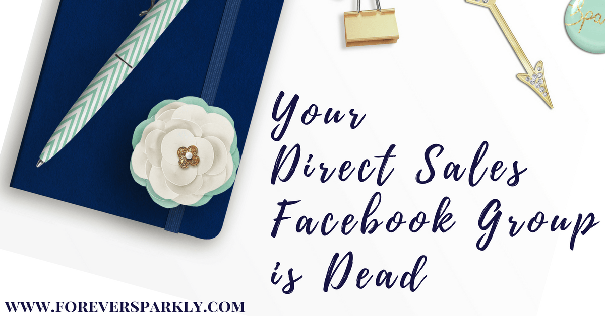 Your Direct Sales Facebook Group Is Dead 4 Actions To