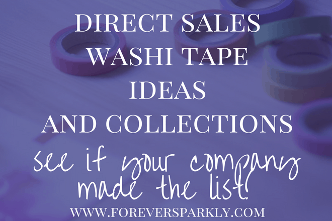 Direct Sales Washi Tape Ideas & Collections: See if Your Company Made The List!
