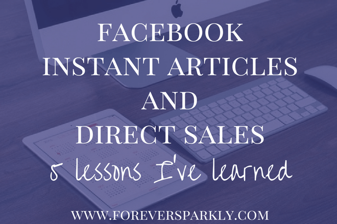 What Facebook Instant Articles Taught Me About My Direct Sales Business