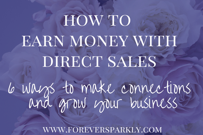 How to do Direct Sales: 6 Ways to Make Connections and Grow Your Business
