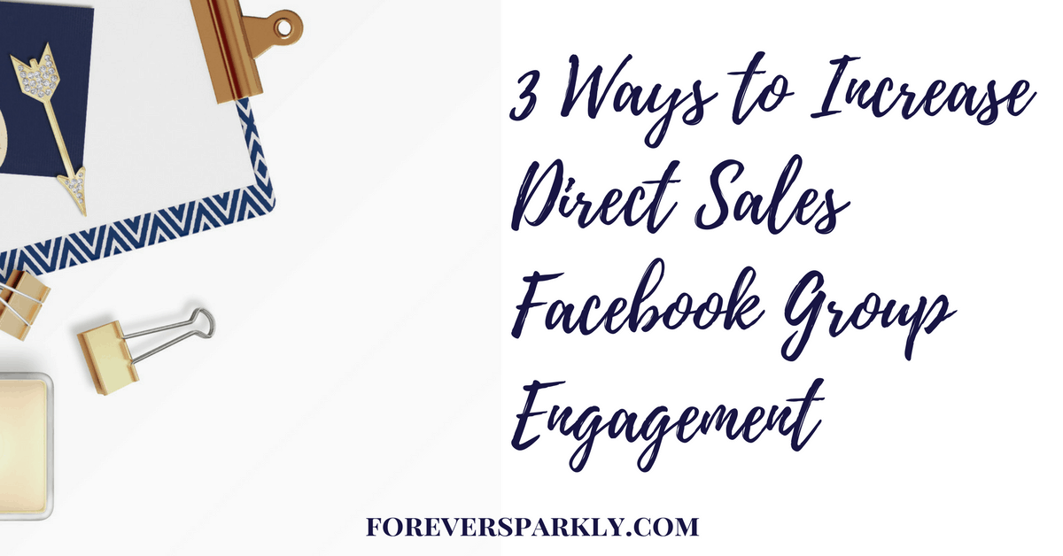 How to Increase Direct Sales Facebook Group Engagement 3