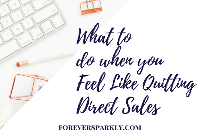 Direct sales is full of peaks and valleys. But what do you do when you feel like quitting direct sales? Take a look at 9 things to do to help you decide. Kristy Empol