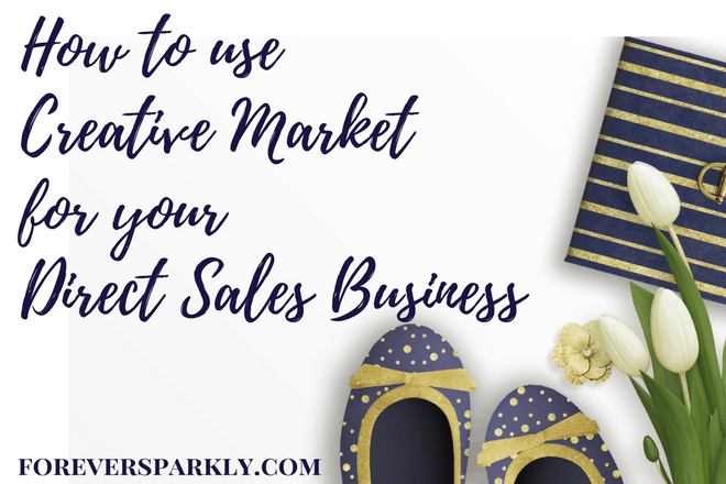 Working on your personal brand or direct sales social media posts? Read how to use Creative Market for your direct sales business and build your brand! Kristy Empol