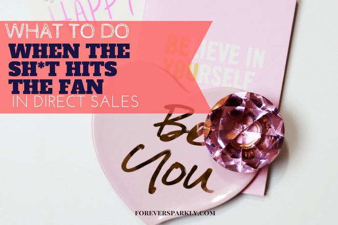 There will be many times when the sh*t hits the fan in your direct sales business. Click to read 3 things you need to remember and you'll make it out ok. Kristy Empol