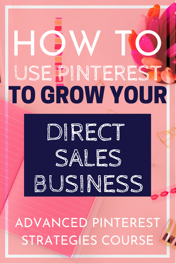 Are you a blogger or in direct sales? Learn how to use Pinterest to its full potential. The Advanced Pinterest Strategies course is for you! #directsales #pinterest #blogging #socialmedia